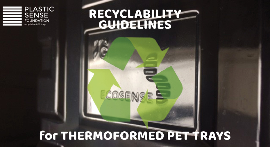 The PLASTIC SENSE Foundation publishes the guidelines to ensure the recyclability of thermoformed PET trays